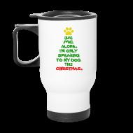 Mugs & Drinkware ~ Travel Mug ~ Only Speaking To My Dog This Christmas Mug