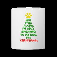 Mugs & Drinkware ~ Coffee/Tea Mug ~ Only Speaking To My Dog This Christmas Mug