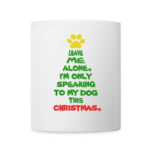 Only Speaking To My Dog This Christmas Mug - Coffee/Tea Mug