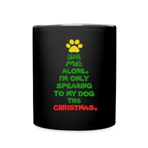 Only Speaking To My Dog This Christmas Mug - Full Color Mug
