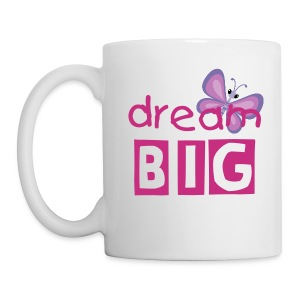 Dream Big Mug - Coffee/Tea Mug