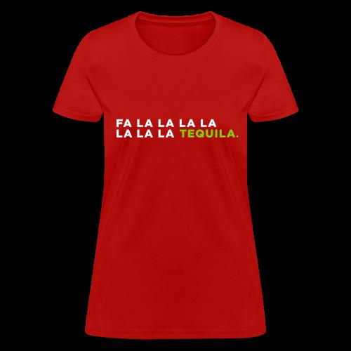 Fa La La Tequila Women's T-Shirts - Women's T-Shirt
