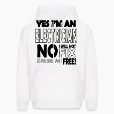 Electrician - I will not fix your shit for free Hoodies