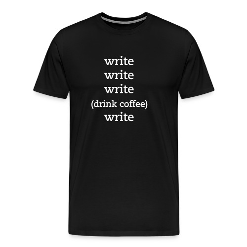 Write with Caffeine Men's Tee - Men's Premium T-Shirt