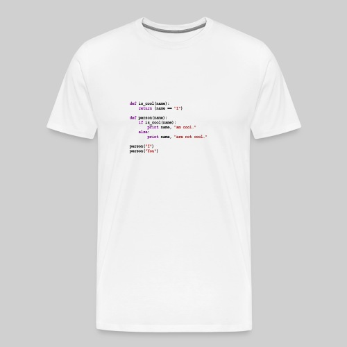 Python Code - I am cool, You are not cool - Men's Premium T-Shirt