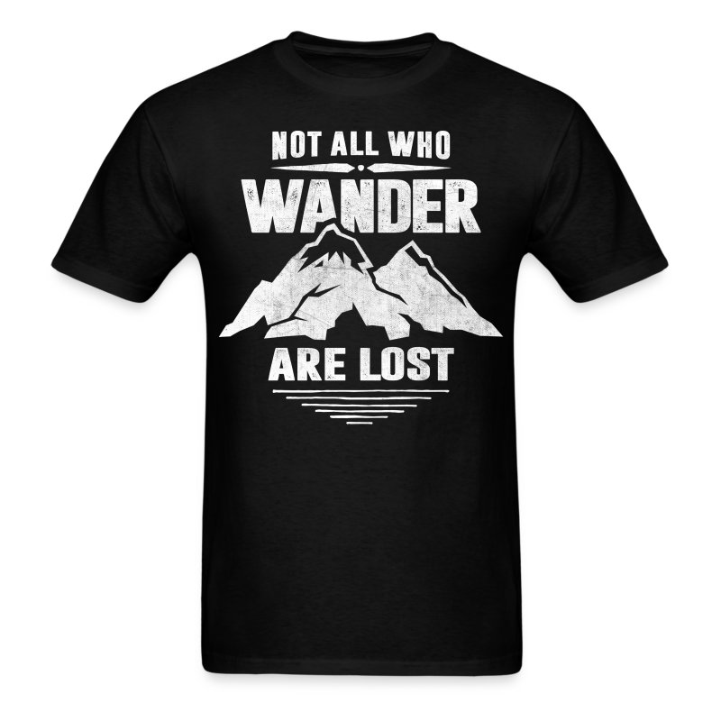 Oct 13, · NOT ALL WHO WANDER ARE LOST camping outdoors funny camp lifestyle summer T-Shirt $ Buy Now dexterminduwi.ga Not All Those Who Wander Are Lost T Shirt Cute Hippie Gypsy Graphic Tee Shirt $ Buy Now dexterminduwi.ga Not All Those Who Wander Are Lost - Gildan Long Sleeve Tee T-Shirt $ Buy Now dexterminduwi.ga Latest Not.