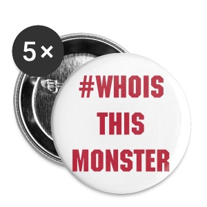 #WhoIsThisMonster Buttons - Small Buttons