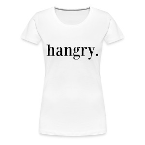 Hangry Tee - Women's Premium T-Shirt
