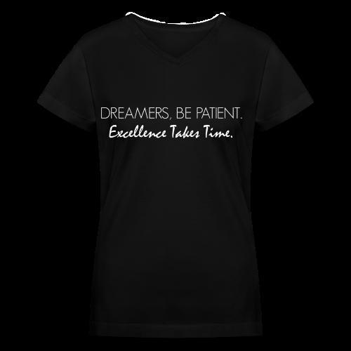 Dreamers Be Patient Women's V-Neck - Women's V-Neck T-Shirt