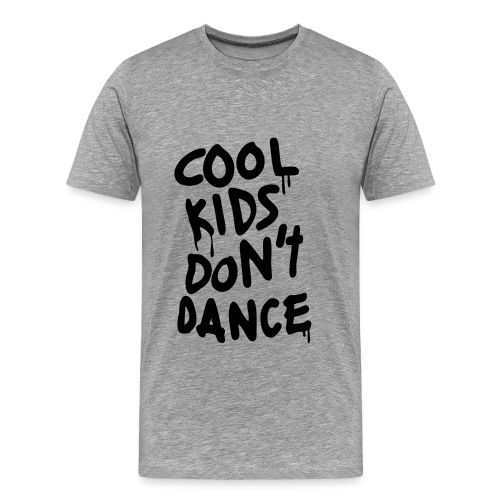 Cool Kids dont dance - Men's Premium T-Shirt