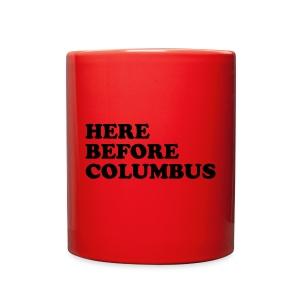 Here Before Columbus - Full Color Mug