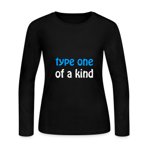 Type One of a Kind - Women's Long Sleeve Jersey T-Shirt