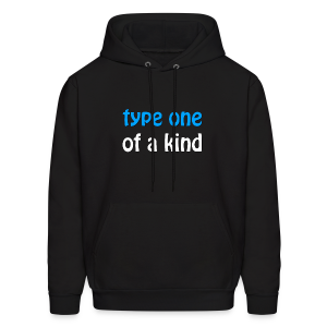 Type One of a Kind - Men's Hoodie