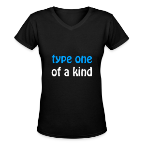 Type One of a Kind - Women's V-Neck T-Shirt
