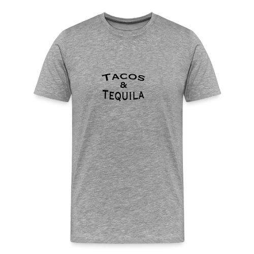 Tacos + Tequila - Men's Premium T-Shirt