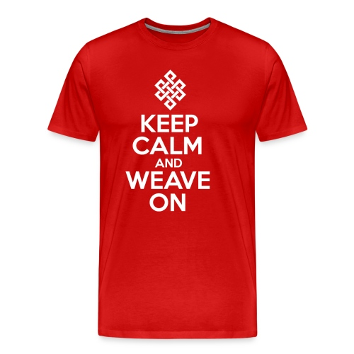 Keep Calm and Weave On - Men's Premium T-Shirt