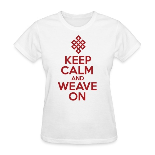 Keep Calm and Weave On - Women's T-Shirt