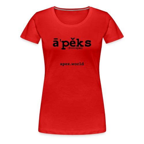 Woman APEX T-Shirt Front View. You can choose different T-Shirt colors - Women's Premium T-Shirt