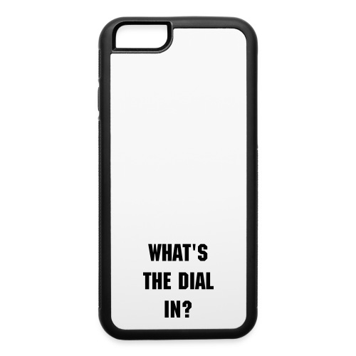 We dialing into this shit? - iPhone 6/6s Rubber Case