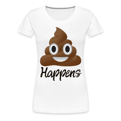 Shit Happens - Women T-Shirt - Women's Premium T-Shirt