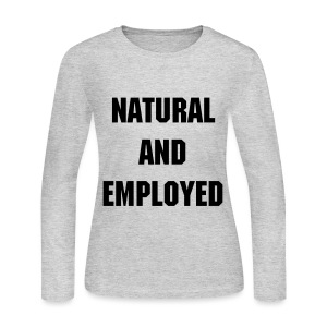 What the Frizz: Natural & Employed - Women's Long Sleeve Jersey T-Shirt