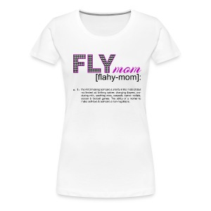 FLYmom Definition Tee - Women's Premium T-Shirt