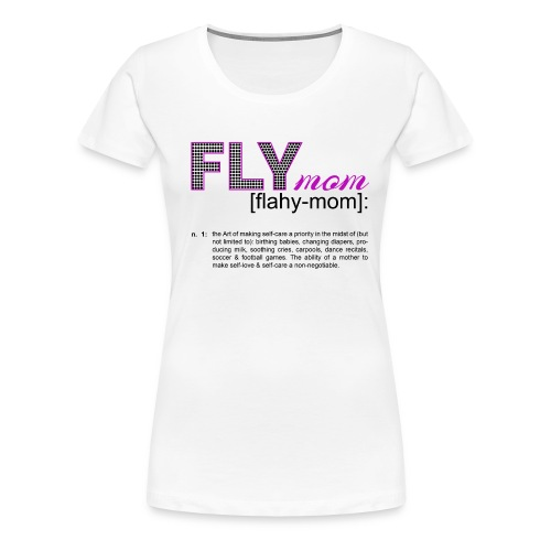 FLYmom Definition Tee - Women's Premium T-Shirt