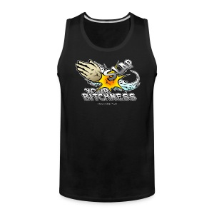 Slap your bitchness - Men's Premium Tank