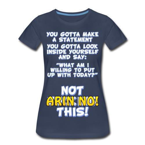 NOT F****** THIS! - Women's Premium T-Shirt