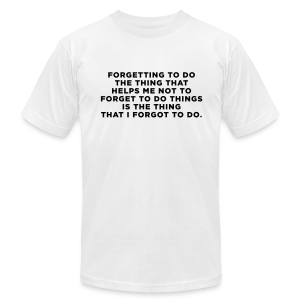 ADHD Forgetful Quote - Men's Fine Jersey T-Shirt