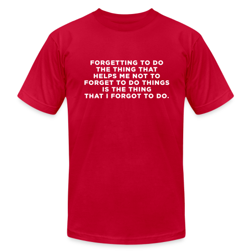 ADHD Forgetful Quote - Men's  Jersey T-Shirt
