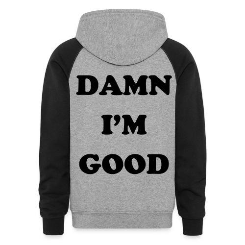 DAMN I'M GOOD Male Hoodie - Colorblock Hoodie