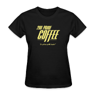 Women's T-Shirts ~ Women's T-Shirt ~ 200 Proof Coffee (Women's)