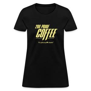 200 Proof Coffee (Women's) - Women's T-Shirt