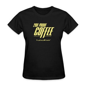 200 Proof Coffee (Women's) - Women's T-Shirt