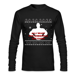 All I Want For Christmas Are Gains Inspiration - Men's Long Sleeve T-Shirt by Next Level
