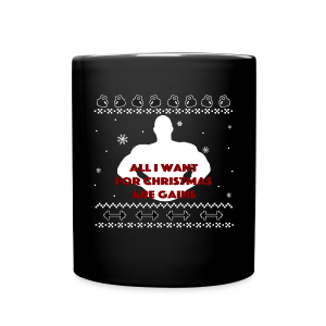 All I Want For Christmas Are Gains Inspiration - Full Color Mug