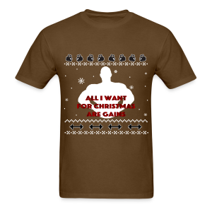 All I Want For Christmas Are Gains Inspiration - Men's T-Shirt