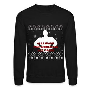 All I Want For Christmas Are Gains Inspiration - Crewneck Sweatshirt