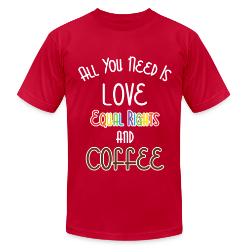 All You Need Is Love Equal Rights And Coffee LGBT - Men's Fine Jersey T-Shirt