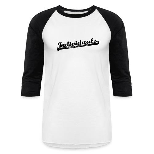 Individuals (Black) - Baseball T-Shirt