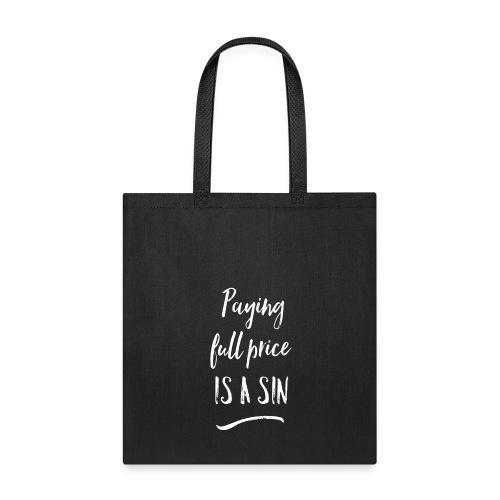 Paying Full Price is a SIN  - Tote Bag
