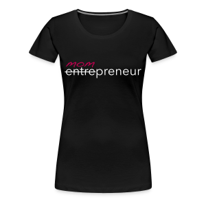 Mompreneur Tee (Black/White/Pink)  - Women's Premium T-Shirt