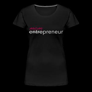 Mompreneur Tee (Black/White/Pink)  - Women's Premium T-Shirt