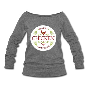 Happy chicken holidays - Women's Wideneck Sweatshirt