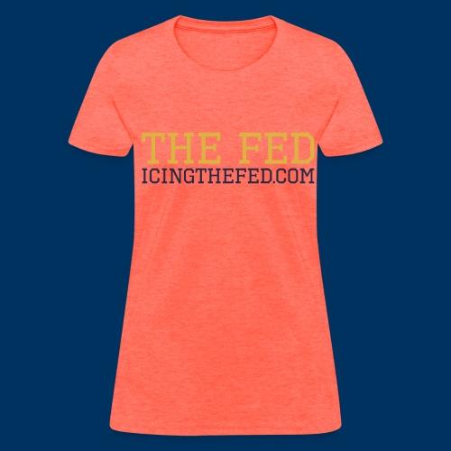 The Fed - Women's T-Shirt