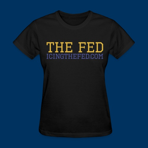 The Fed - Women's T-Shirt
