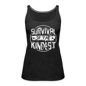 Women's Tank Top 'SURVIVAL OF THE KINDEST' - Women's Premium Tank Top