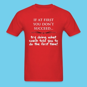 If at First you don't succeed.. - Men's Tank - Men's T-Shirt