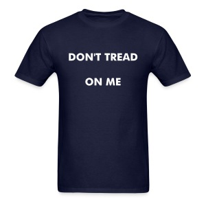 don't tread me  - Men's T-Shirt